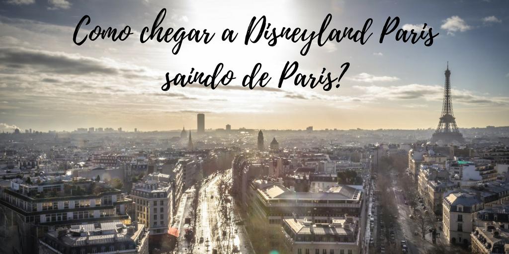 Como chegar a Disneyland Paris saindo de Paris?
