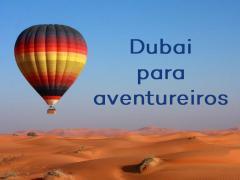 Principais atrações de Dubai para os aventureiros!
