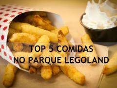 5 melhores comidas no parque LEGOLAND Florida