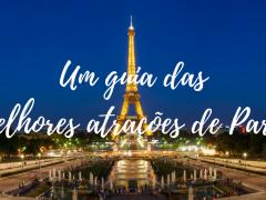 Guia das melhores atrações de Paris