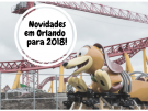As 7 novas atrações de 2018 em Orlando